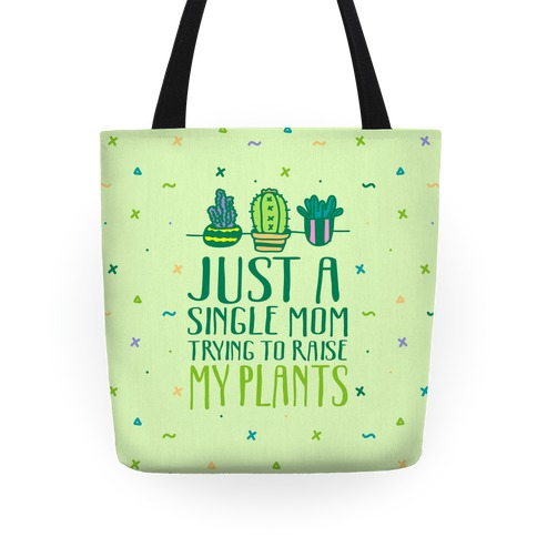 Just A Single Mom Trying To Raise My Plants Tote