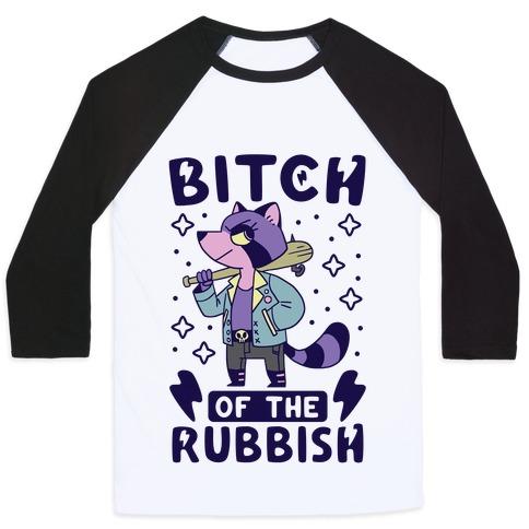 Bitch of the Rubbish Baseball Tee