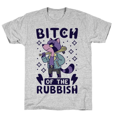 Bitch of the Rubbish T-Shirt