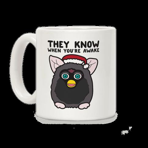 They Know When You're Awake - Furby Coffee Mug