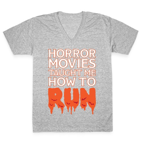 Horror Movies Taught Me How To RUN V-Neck Tee Shirt