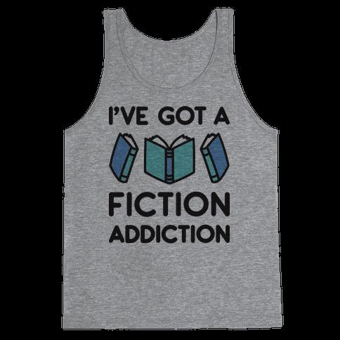 I've Got A Fiction Addiction Tank Top