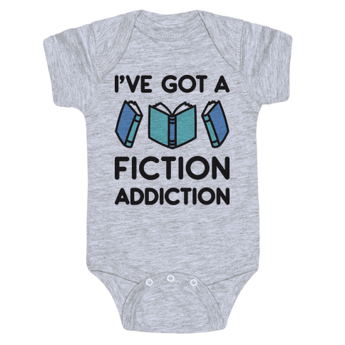 I've Got A Fiction Addiction Baby Onesy