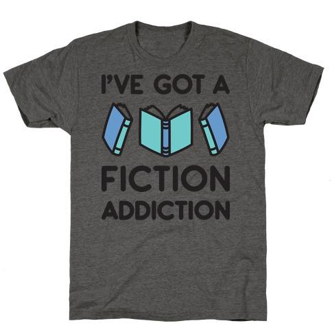 I've Got A Fiction Addiction T-Shirt