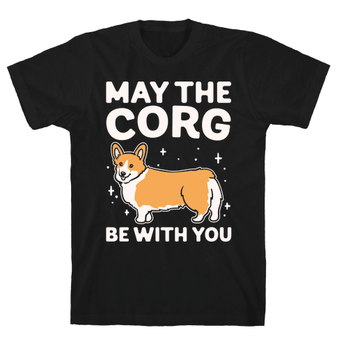 May The Corg Be With You Parody White Print Mens T-Shirt