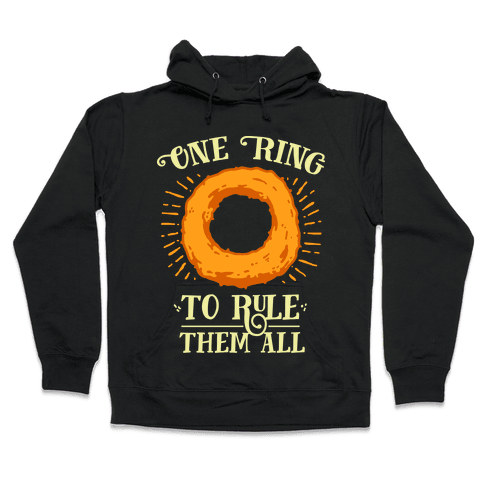 One Onion Ring to Rule Them All Hooded Sweatshirt