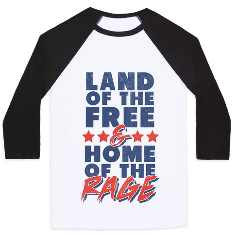 Land Of The Free Home Of The Rage Baseball Tee