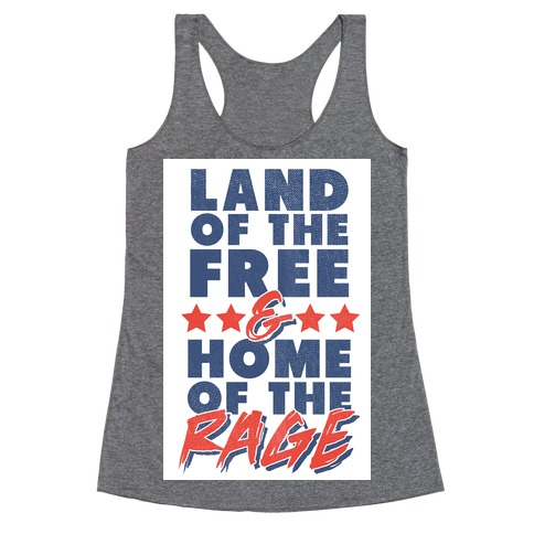 Land Of The Free Home Of The Rage Racerback Tank Top