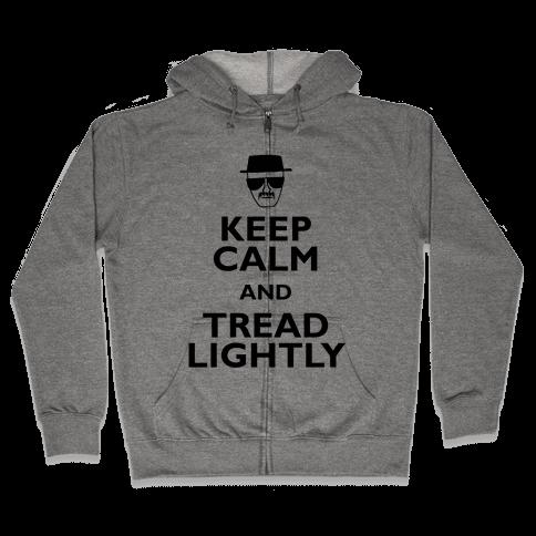 Keep Calm And Tread Lightly Zip Hoodie