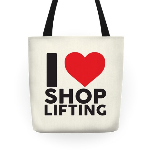 I Love Shoplifting Tote