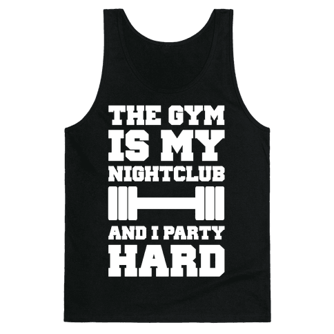 The Gym Is My Nightclub Tank Top