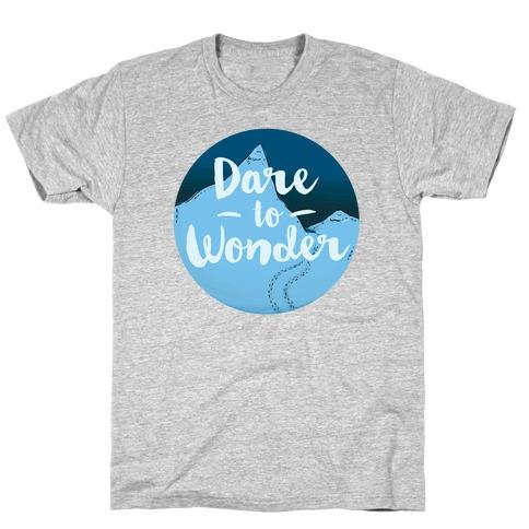 Dare To Wonder T-Shirt