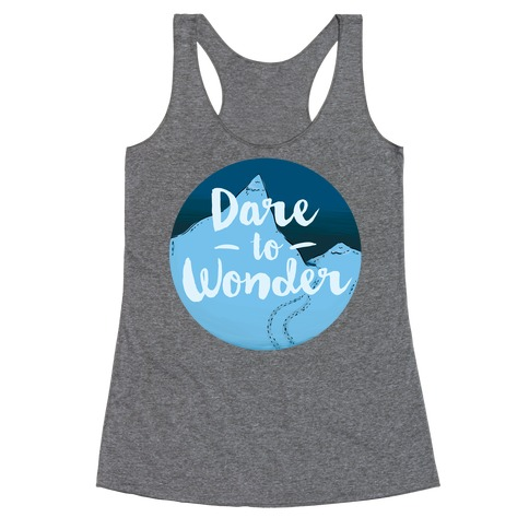 Dare To Wonder Racerback Tank Top