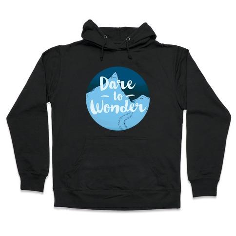 Dare To Wonder Hooded Sweatshirt
