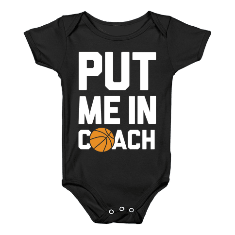 Put Me In Coach (Basketball) Baby Onesy