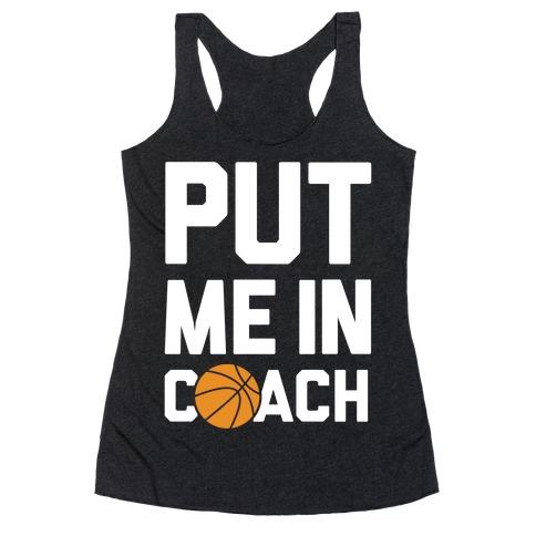 Put Me In Coach (Basketball) Racerback Tank Top