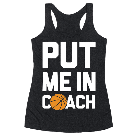 Put Me In Coach (Basketball) Racerback Tank Top