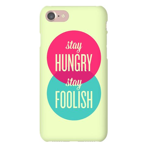 Stay Hungry Stay Foolish Phone Case