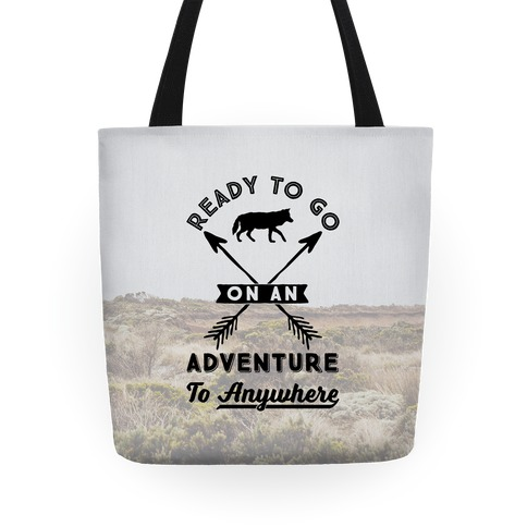 Ready To Go On An Adventure To Anywhere Tote