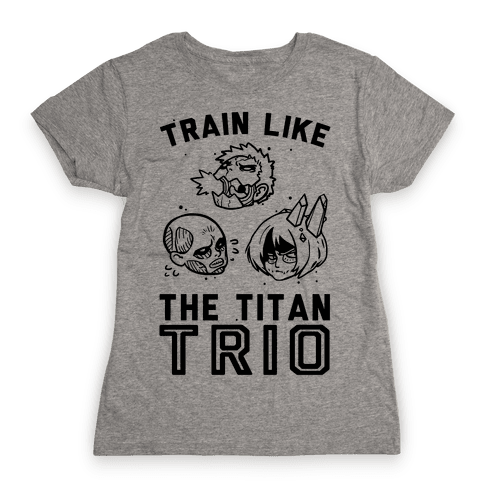Train Like The Titan Trio Womens T-Shirt