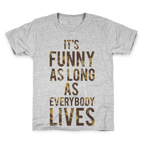 As Long as Everybody Lives Kids T-Shirt