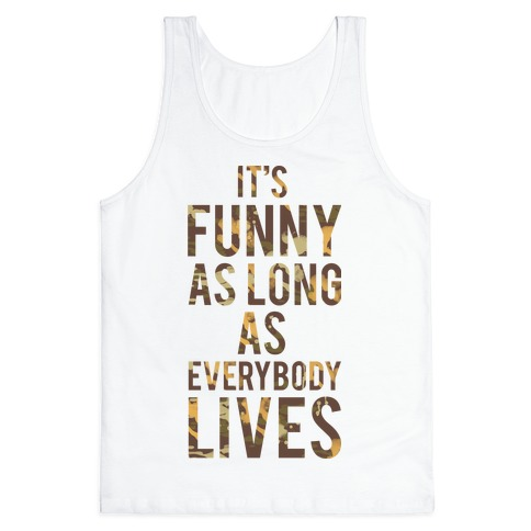 As Long as Everybody Lives Tank Top