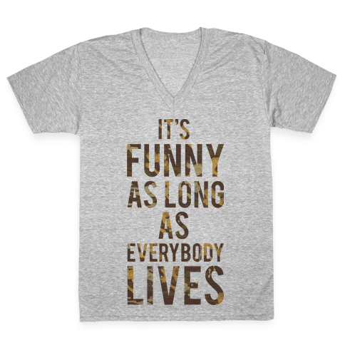 As Long as Everybody Lives V-Neck Tee Shirt