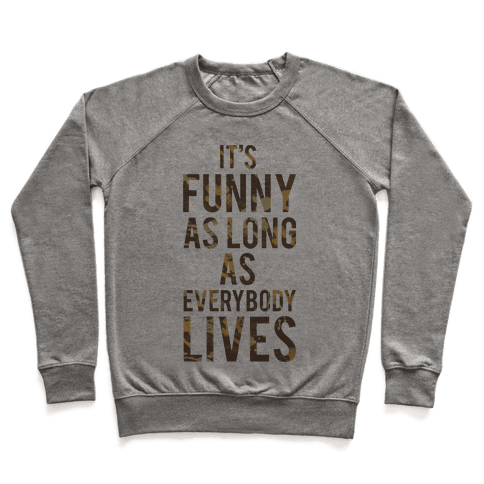 As Long as Everybody Lives Pullover