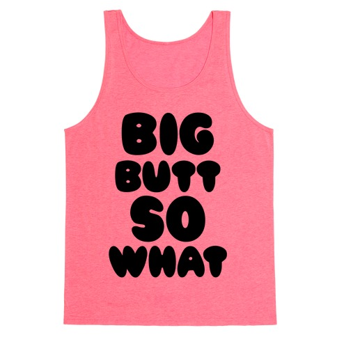 Big Butt So What Tank Top