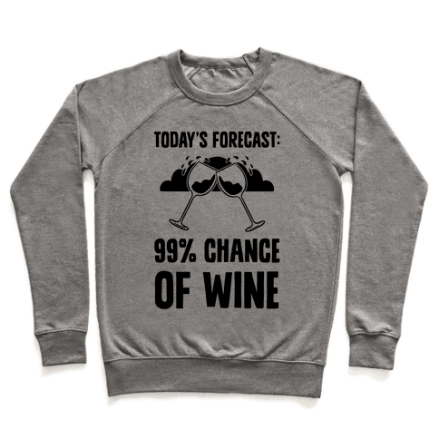 Today's Forecast: 99% Chance Of Wine Pullover