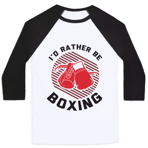 I'd Rather Be Boxing Baseball Tee