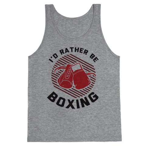 I'd Rather Be Boxing Tank Top