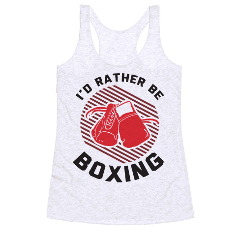 I'd Rather Be Boxing Racerback Tank Top
