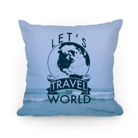 Let's Travel The World Pillow