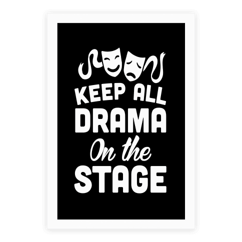 Keep All Drama The Stage Poster
