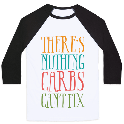 There's Nothing Carbs Can't Fix Baseball Tee