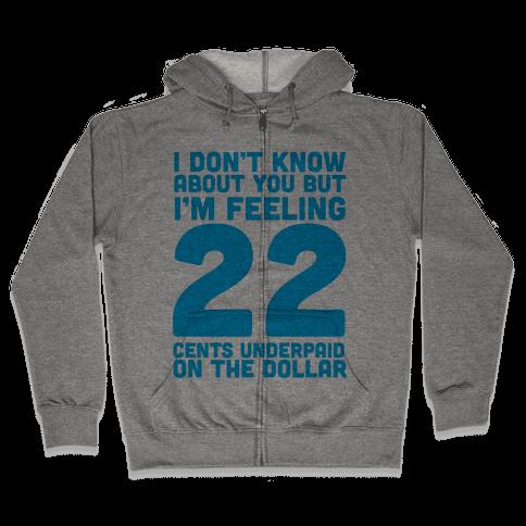 I'm Feeling 22 Zip Hoodie