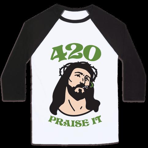 420 Praise It