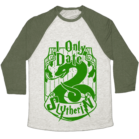 I Only Date Slytherin Baseball Tee