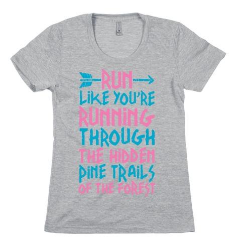 Run The Hidden Pine Trails of The Forest Womens T-Shirt