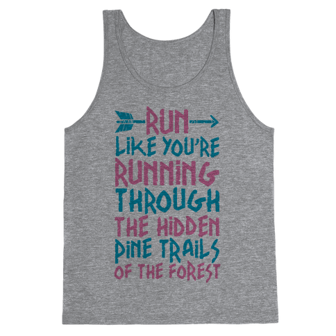 Run The Hidden Pine Trails of The Forest Tank Top