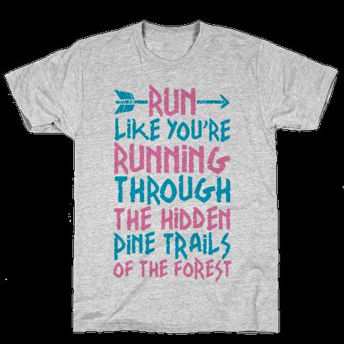 Run The Hidden Pine Trails of The Forest Mens T-Shirt