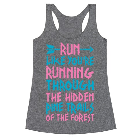 Run The Hidden Pine Trails of The Forest Racerback Tank Top