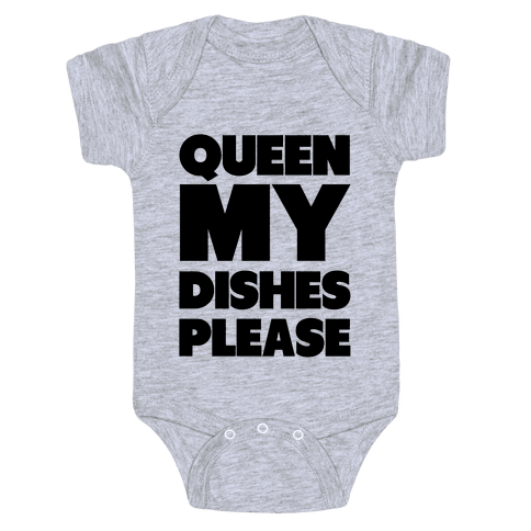 Queen my Dishes Please Baby Onesy