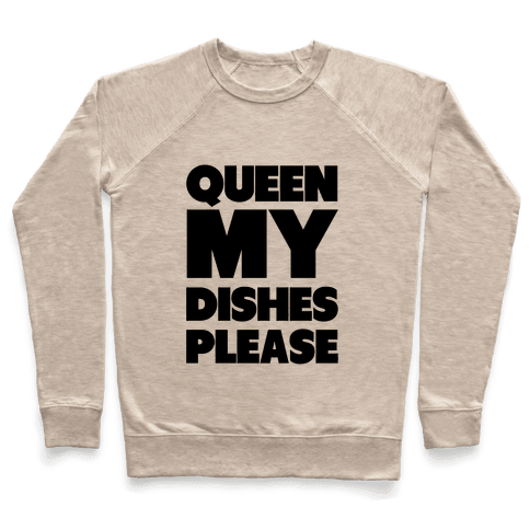 Queen my Dishes Please Pullover