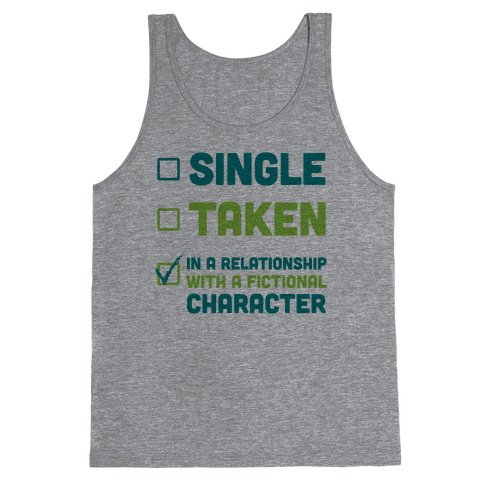 Dating A Fictional Character Tank Top