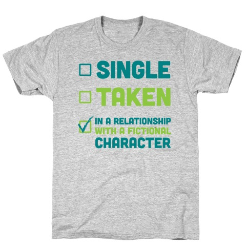 Dating A Fictional Character T-Shirt