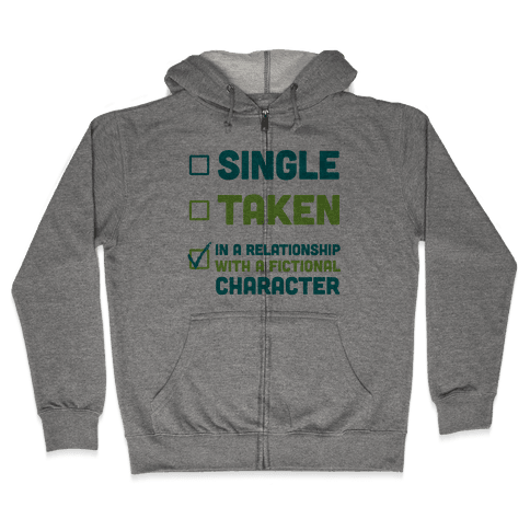 Dating A Fictional Character Zip Hoodie