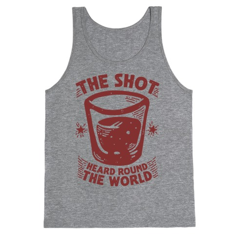 The Shot Heard Round The World Tank Top