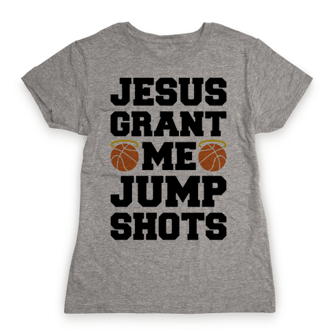 Jesus Grant Me Jump Shots Womens T-Shirt